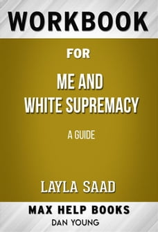 Workbook for Me and White Supremacy: A Guided Journal: The Official Companion to the New York Times…