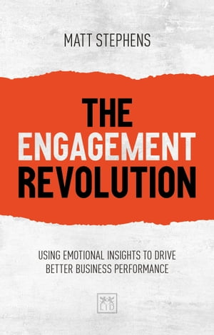 The Engagement Revolution: Using emotional insights to drive better business performance