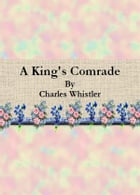 A King's Comrade by Charles Whistler