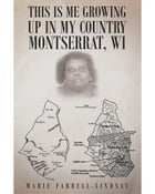 This Is Me Growing up in My Country Montserrat, WI by Marie Farrell-Lindsay