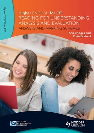Higher English for CfE: Reading for Understanding,  Analysis and Evaluation - Answers and Marking Schemes