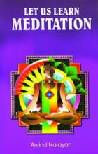 Let Us Learn Meditation by Arvind Narayan