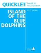 Quicklet on Scott O'Dell's Island of the Blue Dolphins (CliffNotes-like Summary and Analysis) by Paula  Whiteside