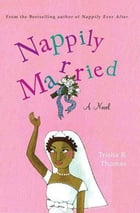 Nappily Married: A Novel