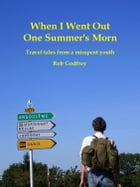When I Went Out One Summer's Morn by Rob Godfrey