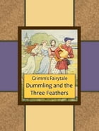 Dummling and the Three Feathers by Grimm's Fairytale
