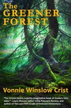 The Greener Forest by Vonnie Winslow Crist