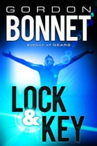 Lock & Key by Gordon Bonnet