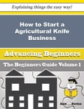 How to Start a Agricultural Knife Business (Beginners Guide) a71e8060-0391-4766-8e71-c246bdc4bd20