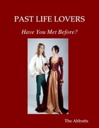 Past Life Lovers - Have You Met Before? by The Abbotts