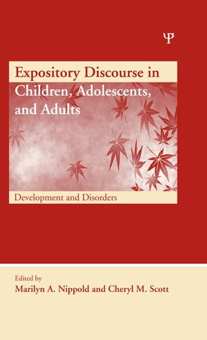 Expository Discourse in Children,  Adolescents,  and Adults Development and Disorders