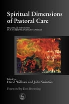 Spiritual Dimensions of Pastoral Care: Practical Theology in a Multidisciplinary Context