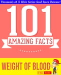The Weight of Blood - 101 Amazing Facts You Didn't Know 3a023da6-5bd1-41d2-b6eb-db893679b208