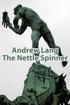 The Nettle Spinner by Andrew Lang