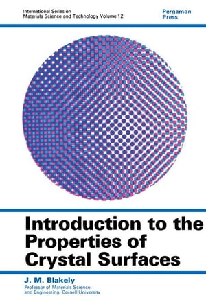 Introduction to the Properties of Crystal Surfaces: International Series on Materials Science and Technology