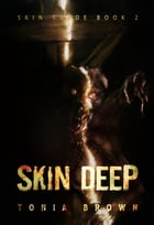 Skin Deep: A Historical Horror (Skin Trade Book 2) by Tonia Brown