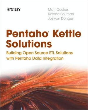 Pentaho Kettle Solutions Building Open Source ETL Solutions with Pentaho Data Integration