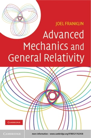 Advanced Mechanics and General Relativity