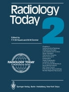 Radiology Today by Friedrich H. W. Heuck