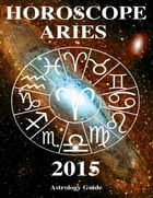 Horoscope 2015 - Aries by Astrology Guide