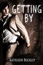 Getting By by Kathleen Buckley