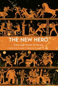 The New Hero Volume 1: Every Age Needs Its Heroes