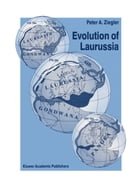 Evolution of Laurussia: A Study in Late Palaeozoic Plate Tectonics by Peter A. Ziegler
