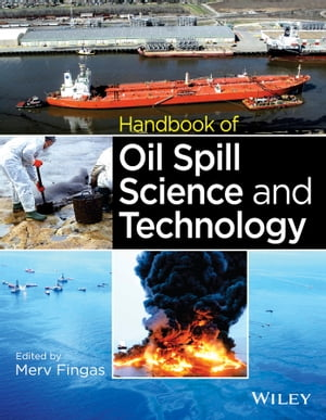 Handbook of Oil Spill Science and Technology
