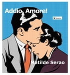 Addio, Amore! by Matilde Serao