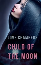 Child of the Moon by Jove Chambers