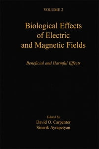 Biological Effects of Electric and Magnetic Fields: Beneficial and Harmful Effects