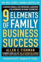 9 Elements of Family Business Success: A Proven Formula for Improving Leadership & Realtionships in Family Businesses by Allen Fishman