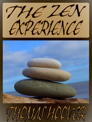 Thomas Hoover's Collection: The Zen Experience (Illustrated) The best history of Zen ever written