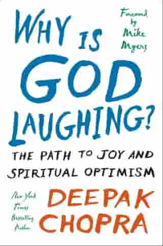 Why Is God Laughing?: The Path to Joy and Spiritual Optimism by Deepak Chopra, M.D.