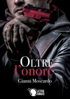Oltre l'onore by Gianni Moscardo