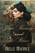 How Beauty Saved the Beast 39fe6a46-b0a3-4de1-9824-087750738ba9