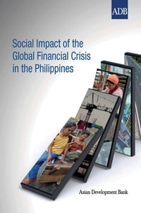 Social Impact of the Global Financial Crisis in the Philippines