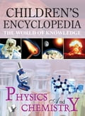 CHILDREN'S ENCYCLOPEDIA - PHYSICS AND CHEMISTRY b99ef18c-cd69-4a33-9658-db786a8b6a50