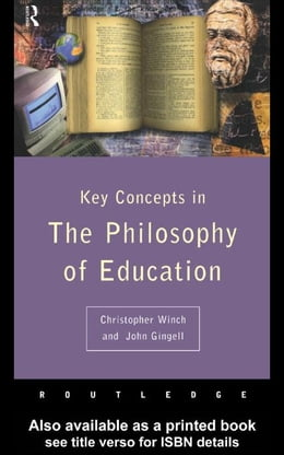 Book Key Concepts in the Philosophy of Education by Winch, Christopher