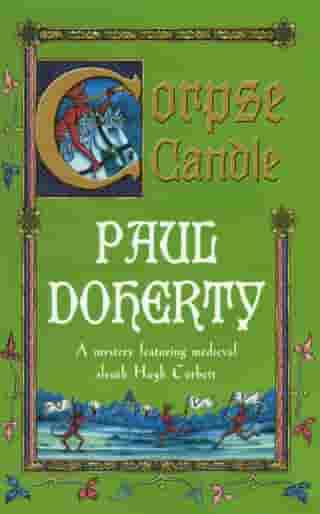 Corpse Candle (Hugh Corbett Mysteries, Book 13): A gripping medieval mystery of monks and murder by Paul Doherty