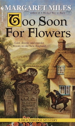 Book Too Soon for Flowers by Margaret Miles