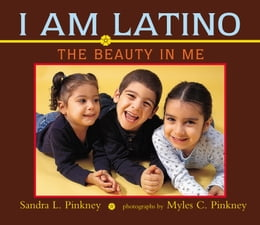 Book I Am Latino: The Beauty in Me by Myles C. Pinkney