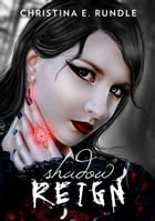 Shadow Reign (Shadow Puppeteer, Book 2) by Christina E. Rundle