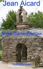 Notre-Dame-d'Amour by Jean Aicard