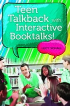 Teen Talkback with Interactive Booktalks! by Lucy Schall