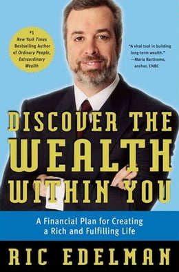 Book Discover the Wealth Within You: A Financial Plan For Creating a Rich and Fulfilling Life by Ric Edelman