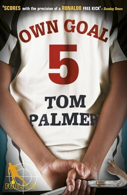 Book Foul Play: Own Goal: Own Goal by Tom Palmer