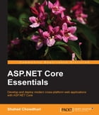 ASP.NET Core Essentials by Shahed Chowdhuri