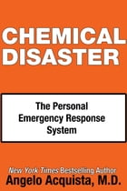 CHEMICAL DISASTER: The Personal Emergency Response System by Angelo Acquista, M.D.
