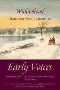 Widowhood: Early Voices — Portraits of Canada by Women Writers, 1639–1914
